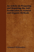 An Article on Preparing and Repairing the Soil - Fertilization by Natural and Organic Methods