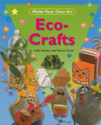 Eco-Crafts (Make Your Own Art)