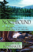 Northbound - The Daily Account of an Appalachian Trail Thru-Hike