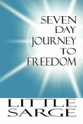 Seven Day Journey to Freedom