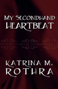 My Secondhand Heartbeat