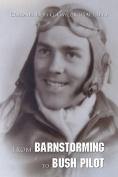 From Barnstorming to Bush Pilot