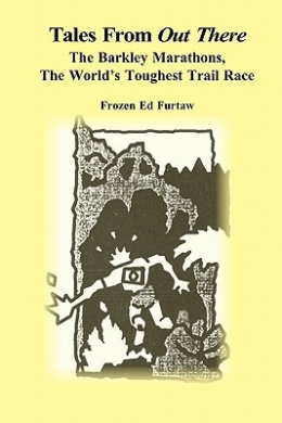 Tales from Out There: The Barkley Marathons, the World's Toughest Trail Race