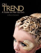 On Trend: Hairdressing/Beauty