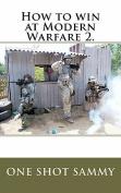 How to Win at Modern Warfare 2.