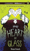 The Heart of Glass (Tales from the Five Kingdoms  [Audio]
