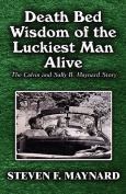 Death Bed Wisdom of the Luckiest Man Alive