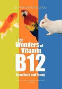 The Wonders of Vitamin B12