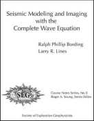 Seismic Modeling and Imaging with the Complete Wave Equation