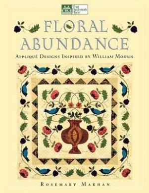 "Floral Abundance: Applique Designs Inspired by William Morris ""Print on Demand Edition"""