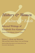 History and Women, Culture and Faith: Selected Writings of Elizabeth Fox-Genovese: Volume 2