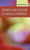 Search and Seizure of Digital Evidence