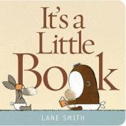It's a Little Book [Board Book]