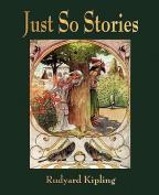 Just So Stories - For Little Children