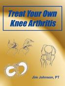 Treat Your Own Knee Arthritis