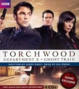 Torchwood: Department X and Ghost Train [Audio]