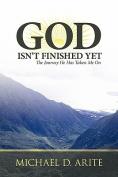 God Isn't Finished Yet