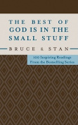 The Best of God Is in the Small Stuff