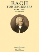 Bach for Beginners Books 1 & 2