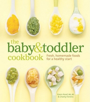 The Baby & Toddler Cookbook  : Fresh, Homemade Foods for a Healthy Start
