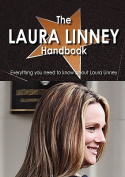 The Laura Linney Handbook - Everything You Need to Know about Laura Linney