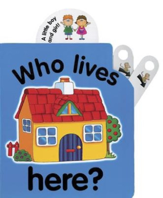 Flip Top: Who Lives Here? [Board book]
