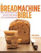 The Breadmachine Bible