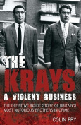 The Krays: A Violent Business