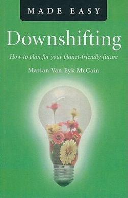 Downshifting Made Easy: How to Plan for Your Planet-friendly Future (Made Easy)