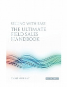 Selling with EAse - The Ultimate Field Sales Handbook