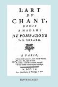 L'Art Du Chant, Dedie a Madame de Pompadour. (Facsimile of 1755 Edition). [FRE]