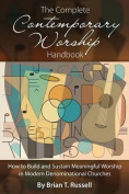 The Complete Contemporary Worship Handbook