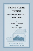 Patrick County, Virginia Deed Index Abstracts, 1791-1850