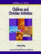 Children and Christian Initiation Journal for Youth Ages 11-14