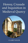 Heresy, Crusade and Inquisition in Medieval Quercy