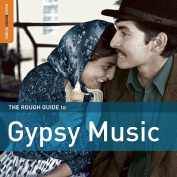 The Rough Guide to Gypsy Music [Audio]