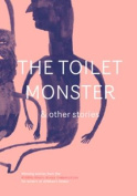 The Toilet Monster & Other Stories