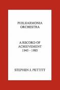 Philharmonia Orchestra. A Record of Achievement. 1945 - 1985