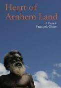 Heart of Arnhem Land: A Memoir
