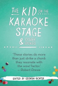 The Kid on the Karaoke Stage and Other Stories