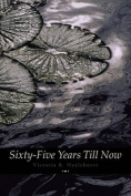 Sixty-Five Years Till Now (Engage Books)