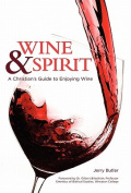 Wine & Spirt  : A Christian's Guide to Enjoying Wine