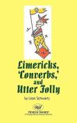 Limericks, Converbs, and Utter Folly
