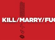 Kill/Marry/Fuc