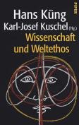 Wissenschaft Und Weltethos