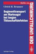 Segmenttransport am Marknagel Bei Langen Tibiaschaftdefekten [GER]