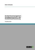 Krankenhausmanagement - Paradigmenwechsel in Der Krankenhausfinanzierung [GER]