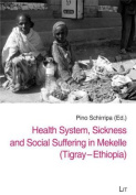 Health System, Sickness and Social Suffering in Mekelle (Tigray-Ethiopia)