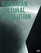 Romanian Cultural Resolution Contemporary Art in Romania