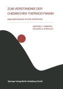 Zum Verstandnis Der Chemischen Thermodynamik [GER]